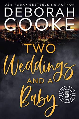 Dos bodas y un bebé de Deborah Cooke