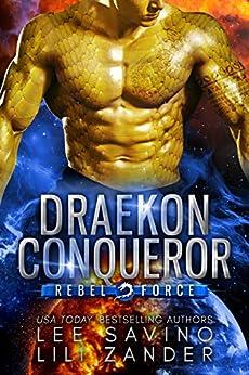 Draekon Conqueror: A SciFi Dragon Shifter Romance (Rebel Force Book 2) by [Lili Zander, Lee Savino]
