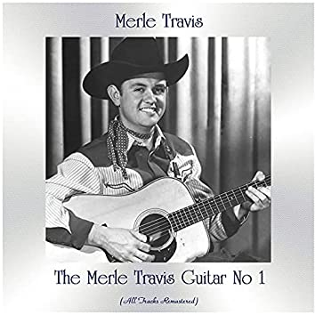 The Merle Travis Guitar No 1 (All Tracks Remastered)