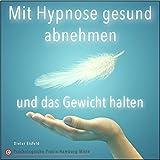 Mit Hypnose gesund abnehmen und das Gewicht halten