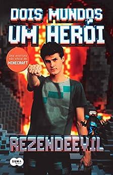 Dois mundos, um herói: Uma aventura não oficial de Minecraft por [RezendeEvil]