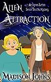 Alien Attraction (Agnes Barton Senior Sleuths Mystery Book 17)
