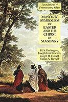 Masonic Symbolism of Easter and the Christ in Masonry: Foundations of Freemasonry Series