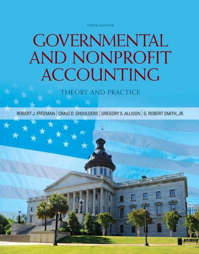 Governmental and Nonprofit Accounting (10th Edition)