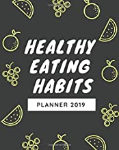 HEALTHY EATING HABITS PLANNER 2019: (8