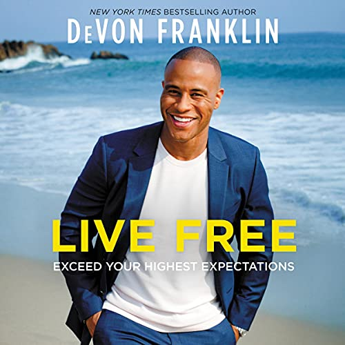 Download Live Free: Exceed Your Highest Expectations audio book