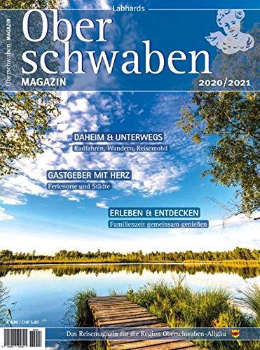 Oberschwaben Magazin 2020/2021: Der Reise- und Freizeitführer für die Ferienlandschaft Oberschwaben