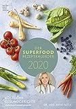 Der Superfood-Rezeptkalender 2020 - Bildkalender (24 x 34) - Küchenkalender - gesunde Ernährung - Rezepte - Wandkalender: by Dr. Anne Fleck