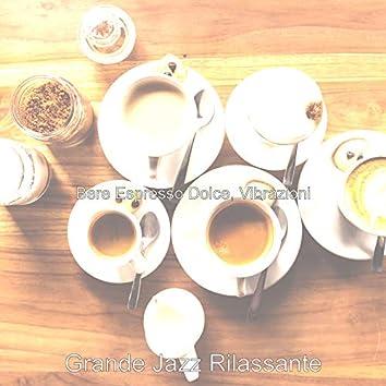 Bere Espresso Dolce, Vibrazioni
