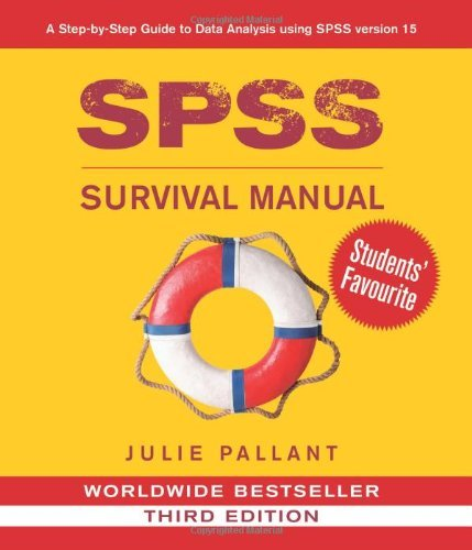 SPSS Survival Manual: A Step by Step Guide to Data Analysis Using SPSS for Windows (Version 15), 3rd Edition by Julie Pallant(2007-08-01)