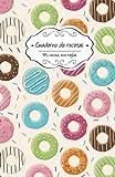 Cuaderno de recetas: Donuts: Volume 9 (Mi cocina, Mis reglas)