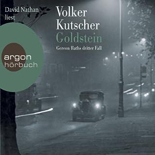 Goldstein     Gereon Rath 3              Autor:                                                                                                                                 Volker Kutscher                               Sprecher:                                                                                                                                 David Nathan                      Spieldauer: 7 Std. und 51 Min.     534 Bewertungen     Gesamt 4,5