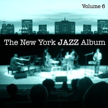 The New York Jazz Album Vol. 6 - Third Stream, Avant Garde, Ambient, Tango and 20th Century Classical