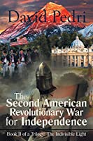 The Second American Revolutionary War for Independence (Indivisible Light)