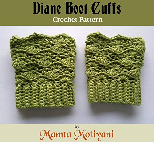 Diane Boot Cuffs | Crochet Pattern: A Unique Design Leg Warmer For Romantic Women (Crochet Boot Cuff Patterns) (English Edition)