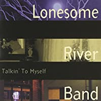 Talkin' To Myself by Lonesome River Band (2000-06-20)