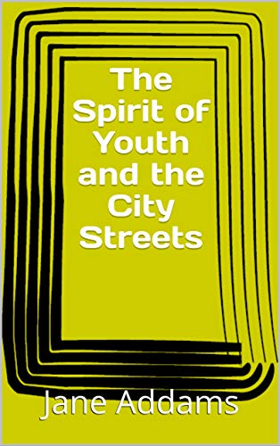 The Spirit of Youth and the City Streets (English Edition)