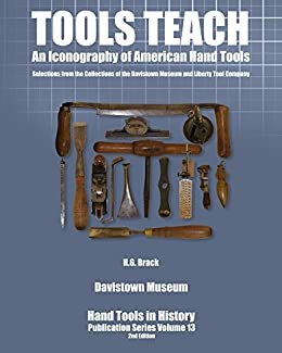 Tools Teach: An Iconography of American HandTools (Hand Tools in History Book 13) by [H. Brack, Sett Balise]