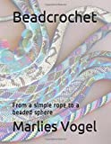 Beadcrochet: From a simple rope to a beaded sphere