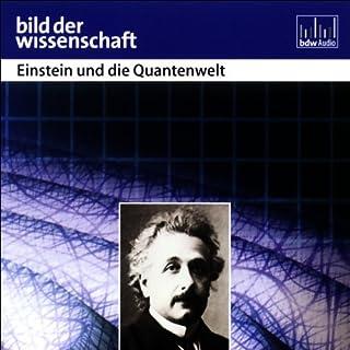 Einstein und die Quantenwelt - Bild der Wissenschaft Titelbild