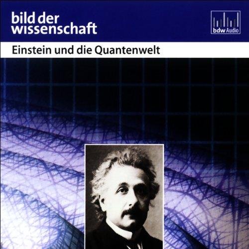Einstein und die Quantenwelt - Bild der Wissenschaft audiobook cover art