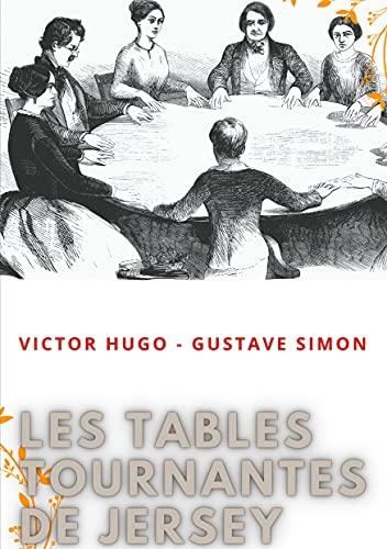 Les tables tournantes de Jersey: Procès-verbaux des séances de spiritisme chez Victor Hugo (French Edition)