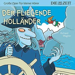 Der fliegende Holländer     Große Oper für kleine Hörer, Die ZEIT-Edition 6              Autor:                                                                                                                                 Richard Wagner                               Sprecher:                                                                                                                                 Christian Bergmann,                                                                                        Luca Zamperoni,                                                                                        Firat-Baris Ar,                   und andere                 Spieldauer: 1 Std. und 8 Min.     1 Bewertung     Gesamt 5,0