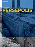 Persepolis: Discovery and Afterlife of a World Wonder (English Edition)