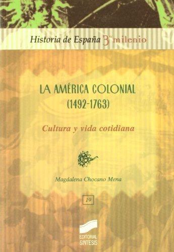 America Colonial 1492 - 1763, La by Magdalena Chocano Mena(2000-11)