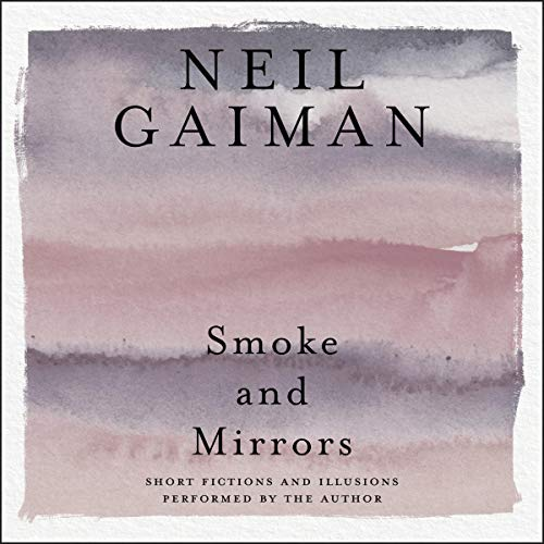 Smoke and Mirrors Audiobook By Neil Gaiman cover art