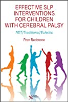 Effective SLP Interventions for Children With Cerebral Palsy: NDT/Traditional/Eclectic
