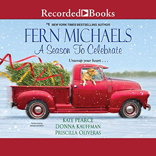 A Season to Celebrate                   By:                                                                                                                                 Fern Michaels,                                                                                        Kate Pearce,                                                                                        Donna Kauffman,                   and others                          Narrated by:                                                                                                                                 Maria Liatis,                                                                                        Lori Gardner,                                                                                        Rachel Botchan                      Length: 11 hrs and 59 mins     49 ratings     Overall 4.2