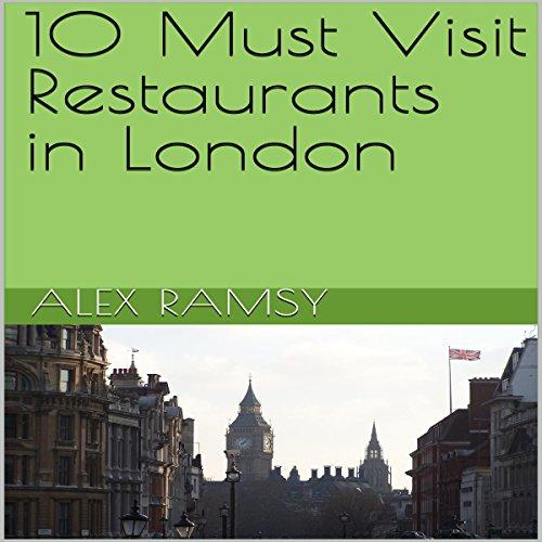 10 Must Visit Restaurants in London cover art