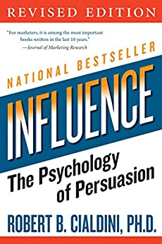 Influence: The Psychology of Persuasion (Collins Business Essentials) by [Robert B. Cialdini PhD]