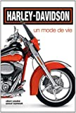 Harley-Davidson, un mode de vie - Histoire, rendez-vous, nouveaux modèles, customisations