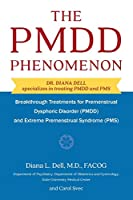 The Pmdd Phenomenon: Breakthrough Treatments for Premenstrual Dysphoric Disorder (Pmdd) and Extreme Premenstrual Syndrome