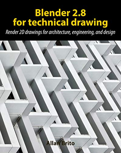 Blender 2.8 for technical drawing: Render 2D drawings for architecture, engineering, and design (English Edition)