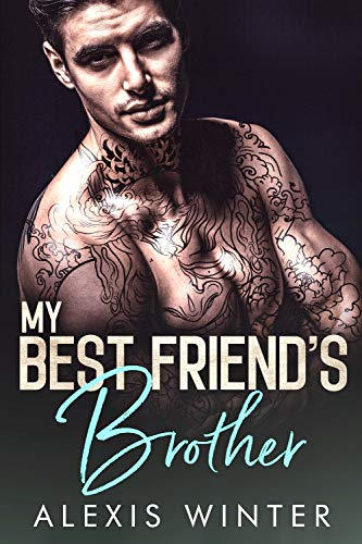 My Best Friend's Brother (Make Her Mine Series Book 1) (English Edition)