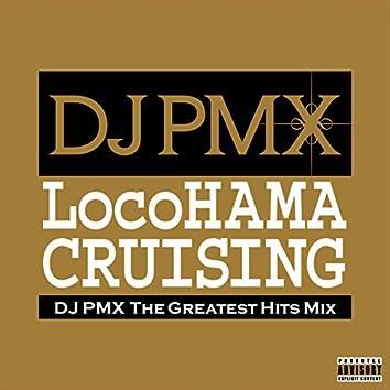 LocoHAMA CRUISING DJ PMX THE GREATEST HITS MIX