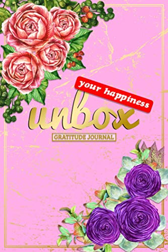unbox your happiness GRATITUDE JOURNAL: write down 3 things every day you are grateful for | mindfulness notebook for your daily reflection | for your morning and evening routine | rose edition