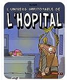 L'univers impitoyable de l'hôpital
