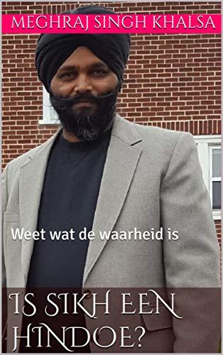 Is Sikh een Hindoe?: Weet wat de waarheid is (Dutch Edition)