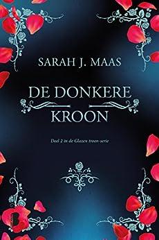 De donkere kroon (Glazen troon Book 2) van [Sarah J. Maas, Gerdien Beelen]