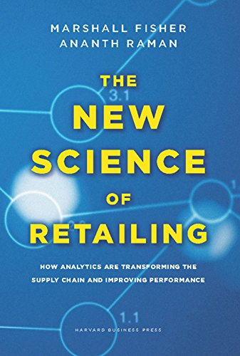 The New Science of Retailing: How Analytics are Transforming the Supply Chain and Improving Performance