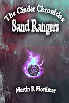 Sand Rangers (The Cinder Chronicles Book 3) by [Martin R Mortimer]