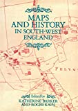 Maps And History In South-West England (Exeter Studies in History)