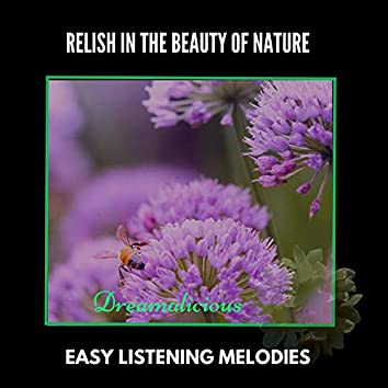 Relish In The Beauty Of Nature - Easy Listening Melodies