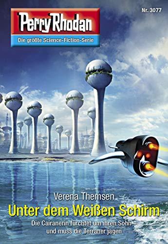 Perry Rhodan 3077: Unter dem Weißen Schirm: Perry Rhodan-Zyklus