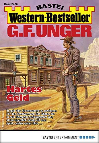 G. F. Unger Western-Bestseller 2476 - Western: Hartes Geld
