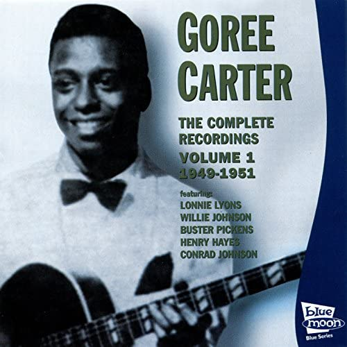 Goree Carter feat. Lonnie Lyons, Willie Johnson, Buster Pickens, Henry Hayes & Conrad Johnson